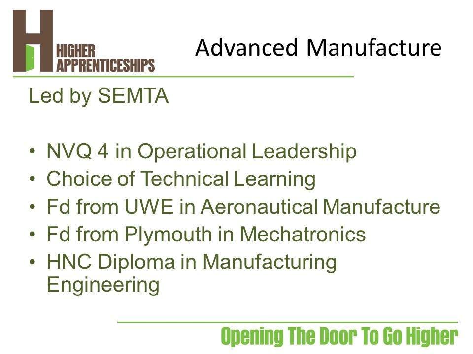 Advanced Manufacture Led by SEMTA NVQ 4 in Operational Leadership Choice of Technical Learning Fd from UWE in Aeronautical Manufacture Fd from Plymout