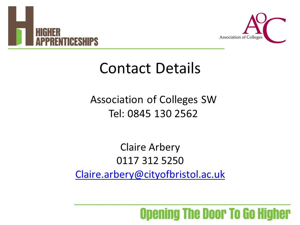 Contact Details Claire Arbery 0117 312 5250 Claire.arbery@cityofbristol.ac.uk Association of Colleges SW Tel: 0845 130 2562
