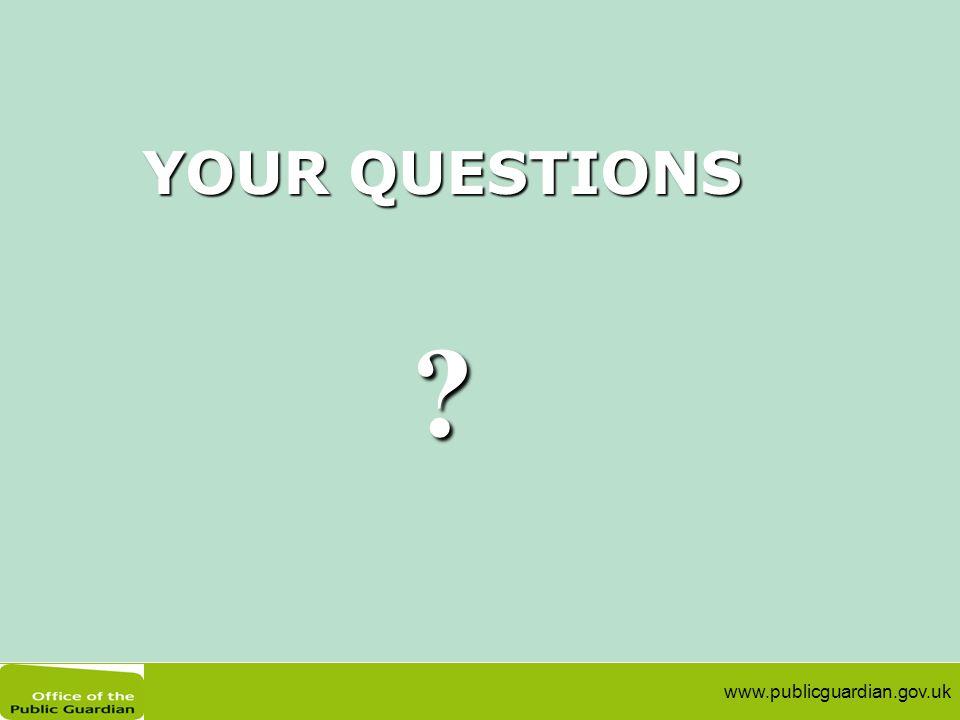 www.publicguardian.gov.uk YOUR QUESTIONS