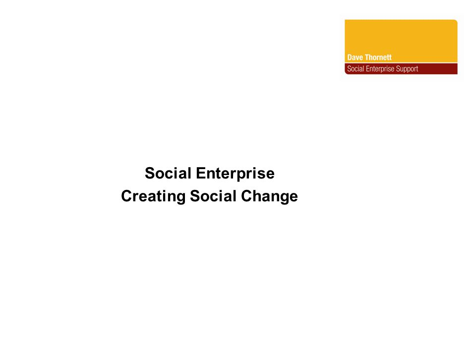 Social Enterprise Creating Social Change