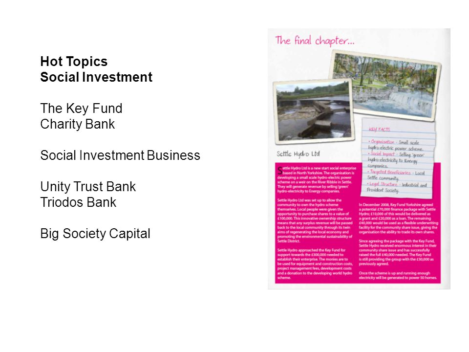 Hot Topics Social Investment The Key Fund Charity Bank Social Investment Business Unity Trust Bank Triodos Bank Big Society Capital