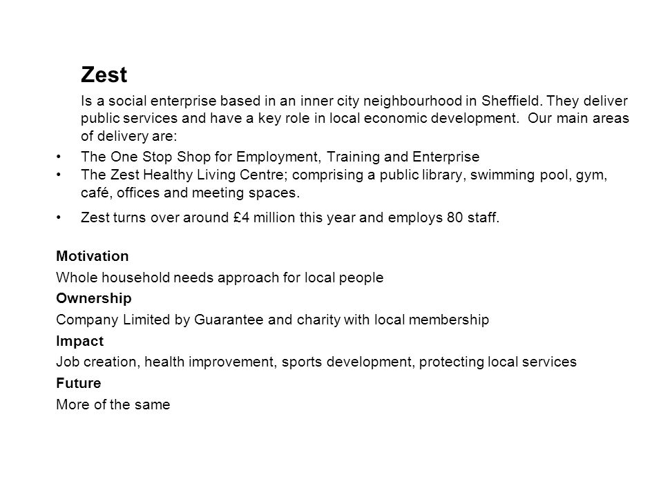 Zest Is a social enterprise based in an inner city neighbourhood in Sheffield. They deliver public services and have a key role in local economic deve