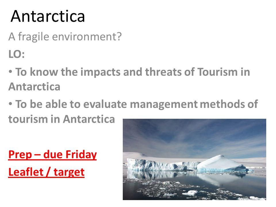 Antarctica A fragile environment.