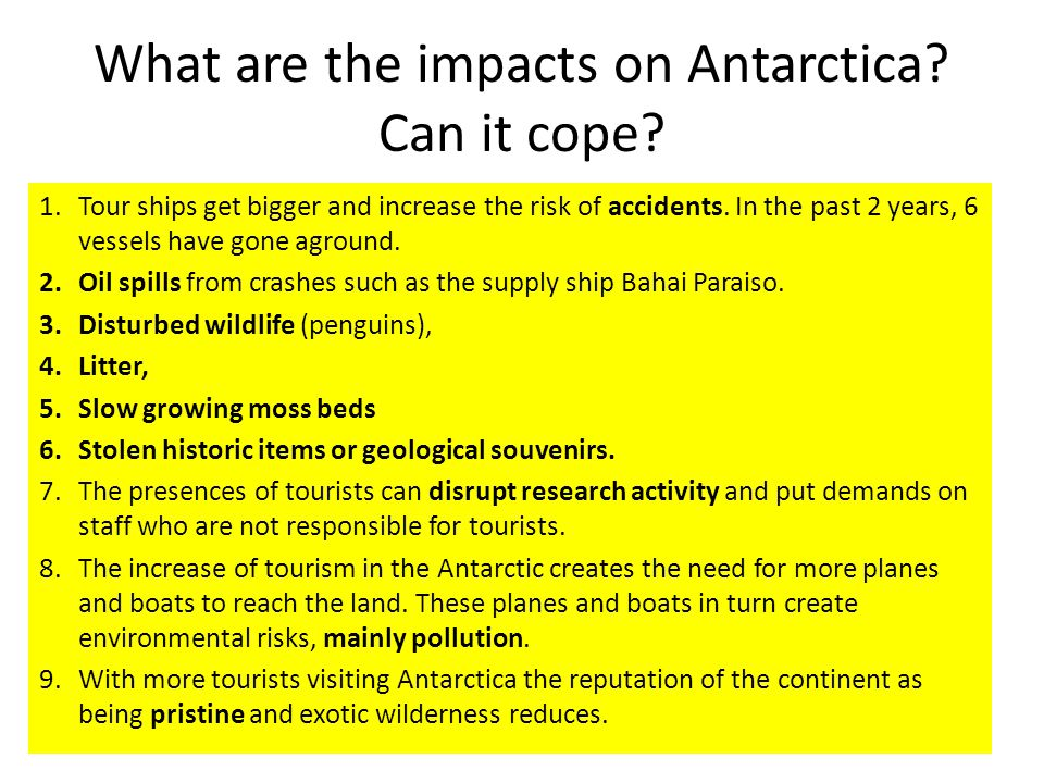 What are the impacts on Antarctica.Can it cope.