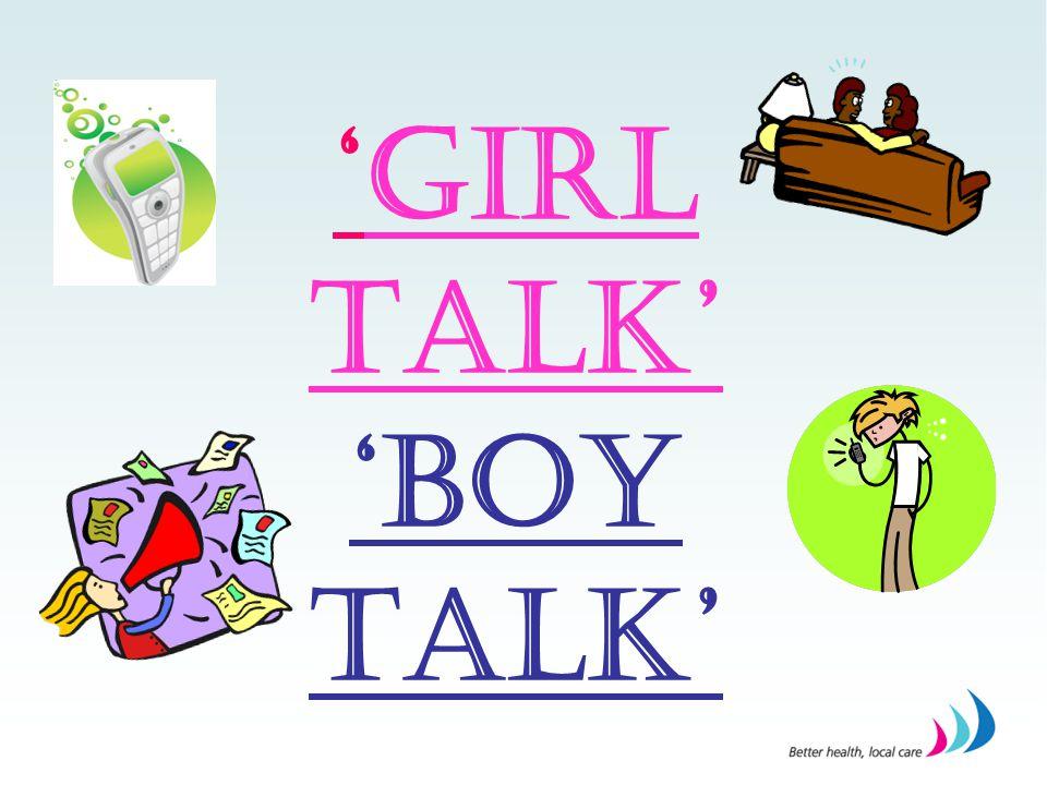 'GIRL TALK' 'BOY TALK'