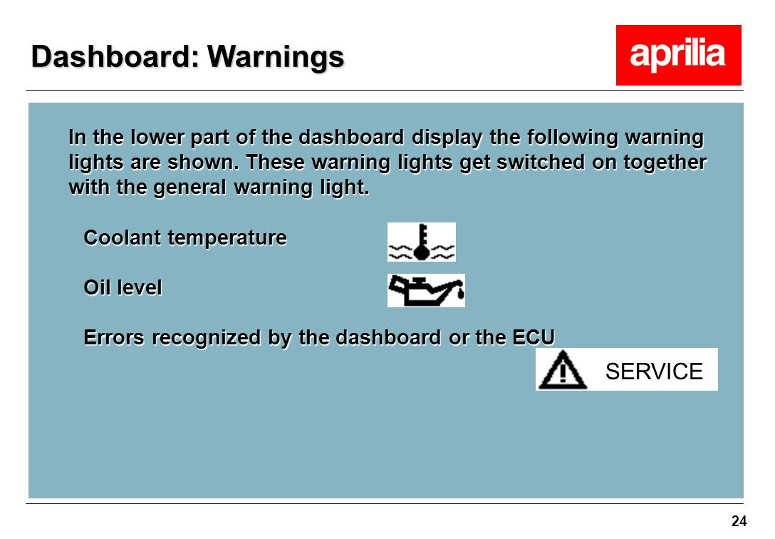 24 In the lower part of the dashboard display the following warning lights are shown. These warning lights get switched on together with the general w