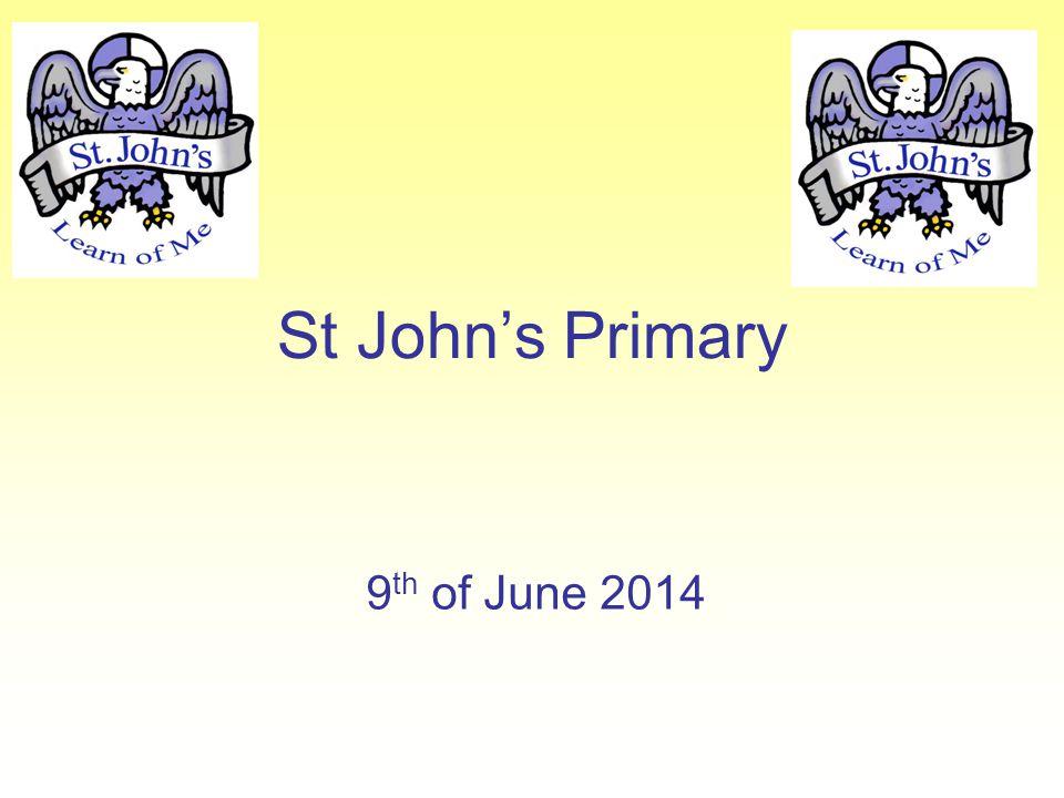 St John's Primary 9 th of June 2014