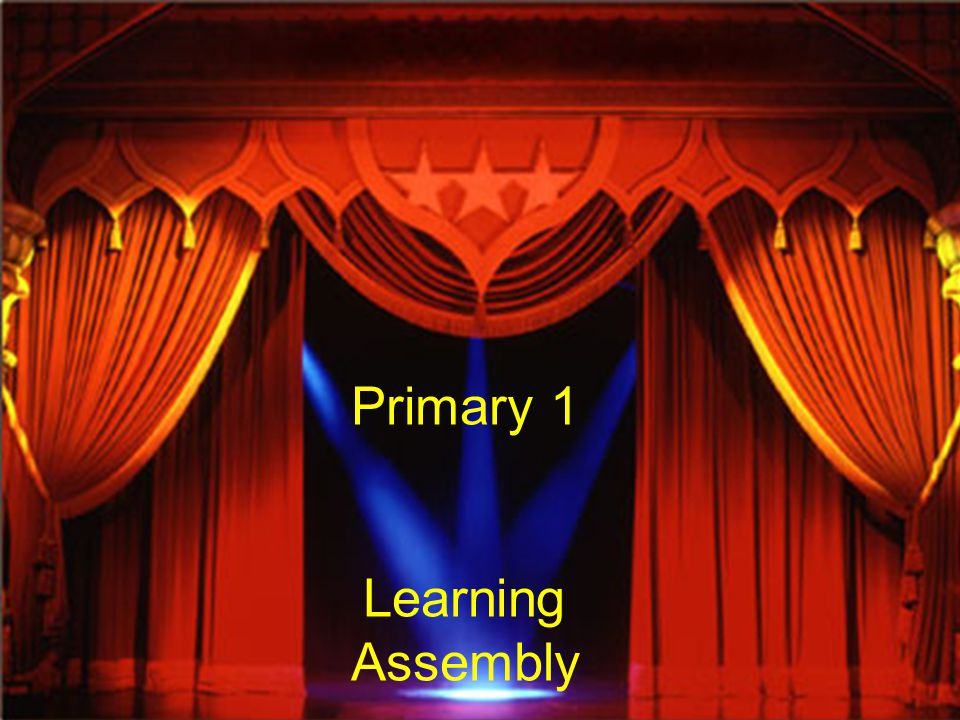 Primary 1 Learning Assembly