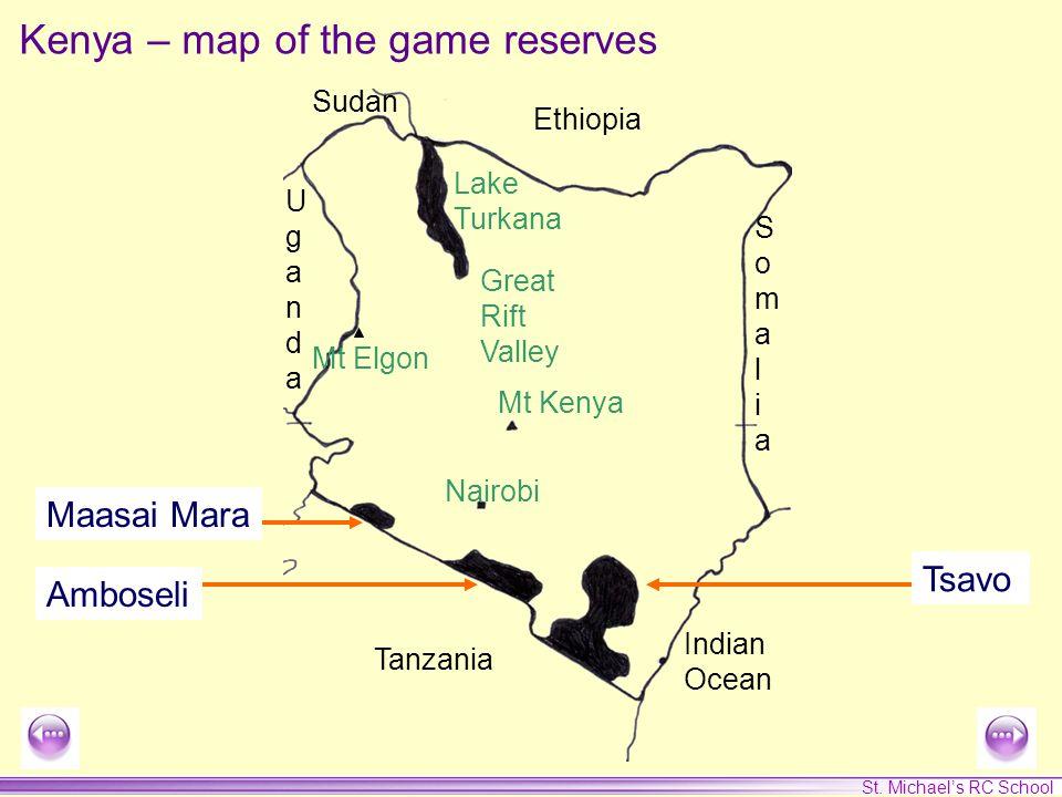 St. Michael's RC School Tanzania Sudan Mt Kenya Nairobi Indian Ocean Lake Turkana Mt Elgon Ethiopia SomaliaSomalia Great Rift Valley UgandaUganda Maas