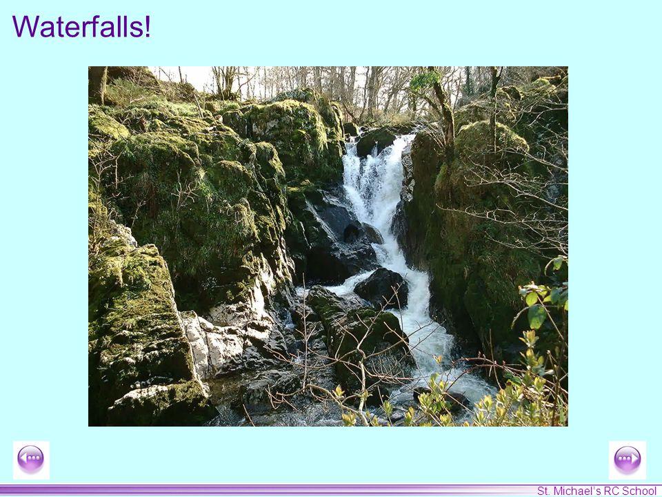 St. Michael's RC School Waterfalls!