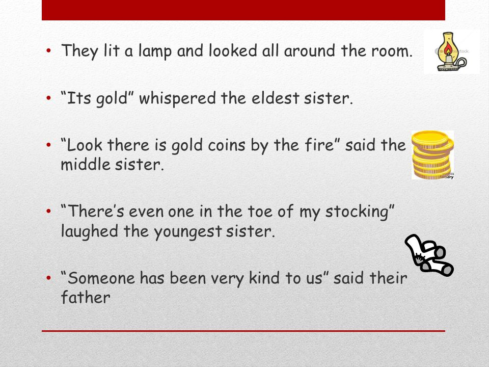 They lit a lamp and looked all around the room. Its gold whispered the eldest sister.