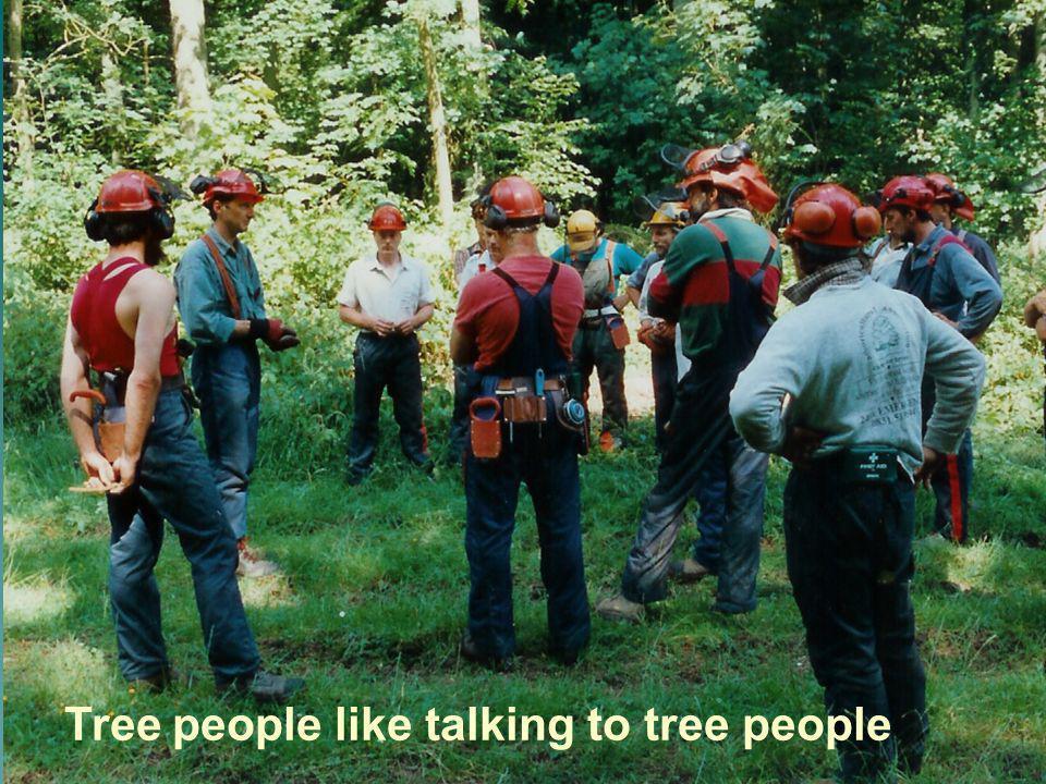 Tree people like talking to tree people