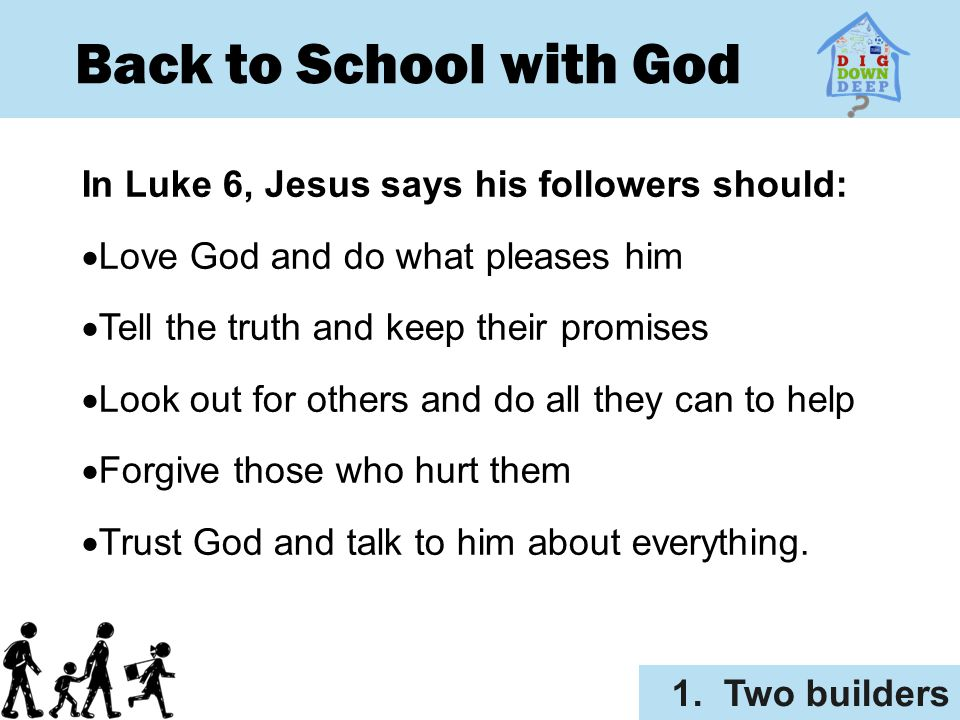 Back to School with God As you go to school, dig down deep into Jesus.