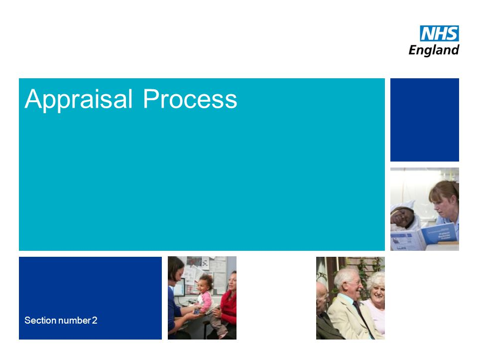 NHS | Presentation to [XXXX Company] | [Type Date]4 Appraisal Process Section number 2