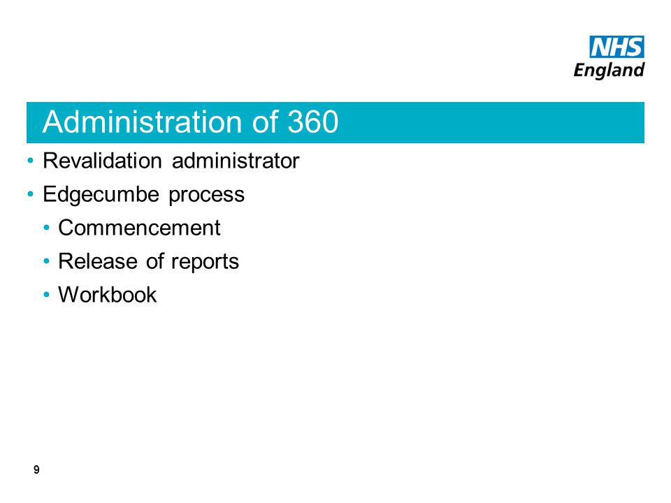 Administration of 360 Revalidation administrator Edgecumbe process Commencement Release of reports Workbook 9