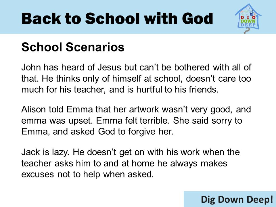 Back to School with God School Scenarios Dig Down Deep.