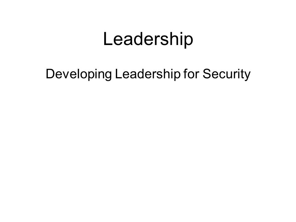 Leadership Developing Leadership for Security