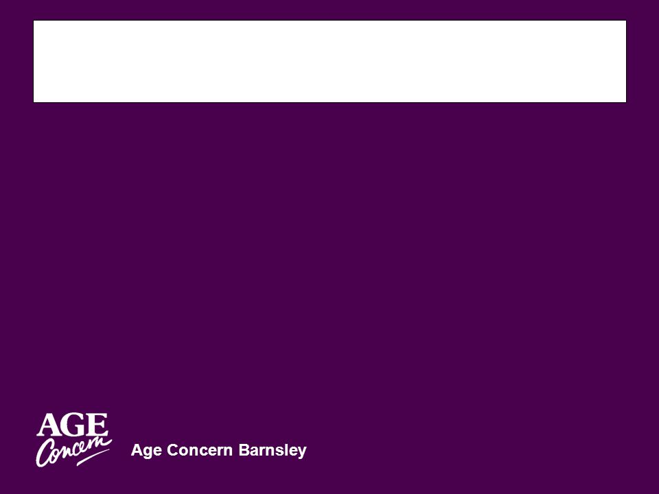 Age Concern Barnsley Independent Brokerage Service Opportunities