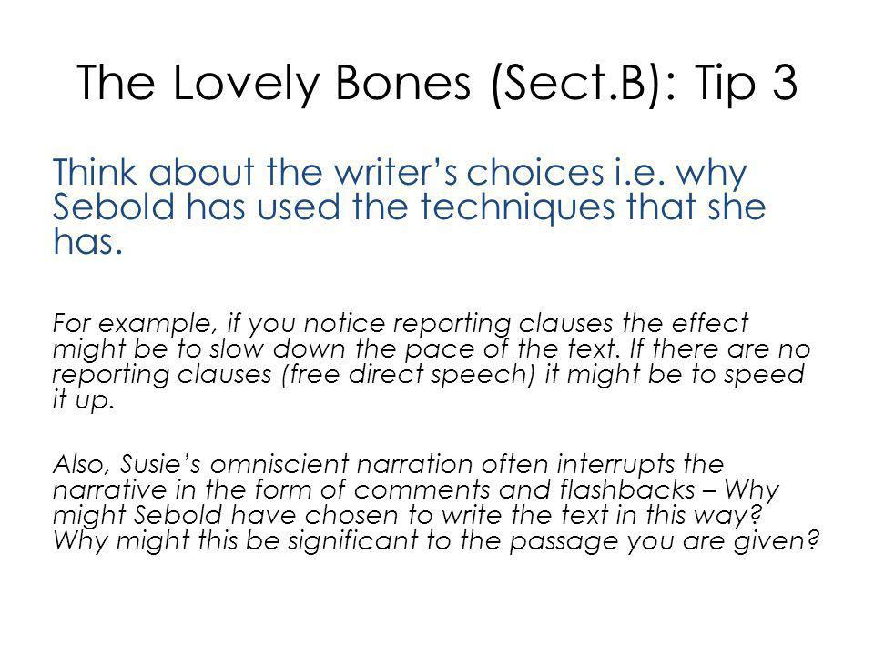 The Lovely Bones (Sect.B): Tip 3 Think about the writer's choices i.e.