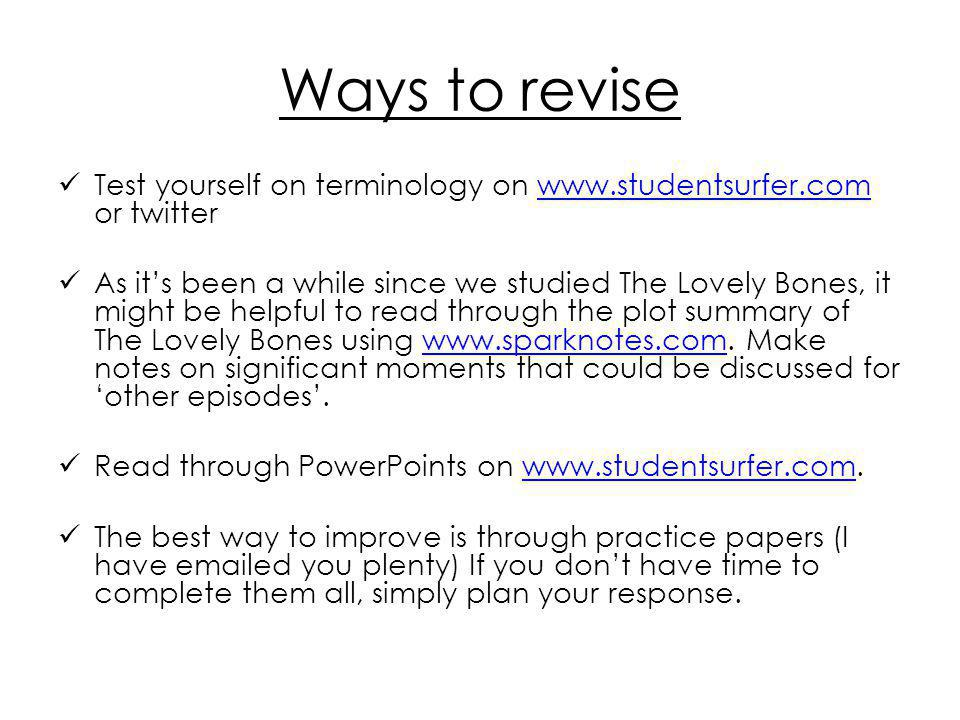 Ways to revise Test yourself on terminology on www.studentsurfer.com or twitterwww.studentsurfer.com As it's been a while since we studied The Lovely