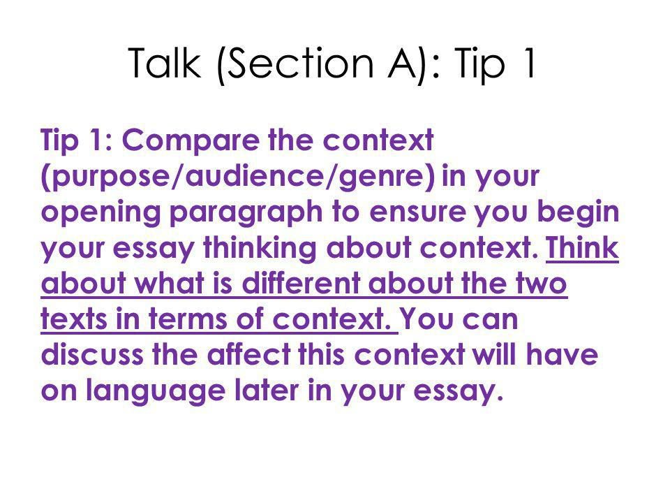 Talk (Section A): Tip 2 Tip 2: Remember context is simply the 'background' to the text – so Where's the talk taking place.