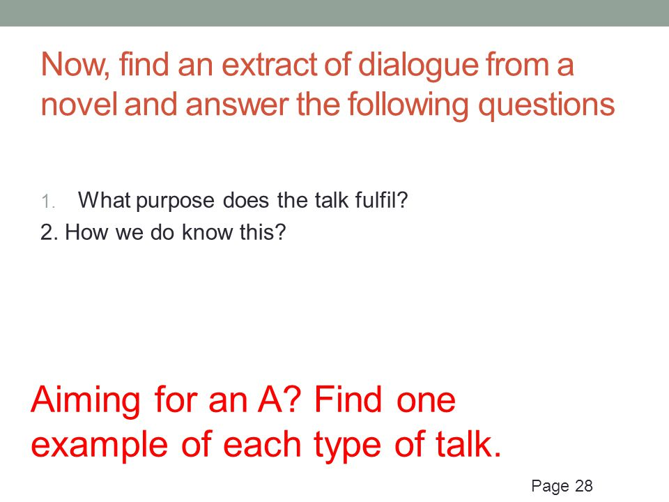 Now, find an extract of dialogue from a novel and answer the following questions 1.