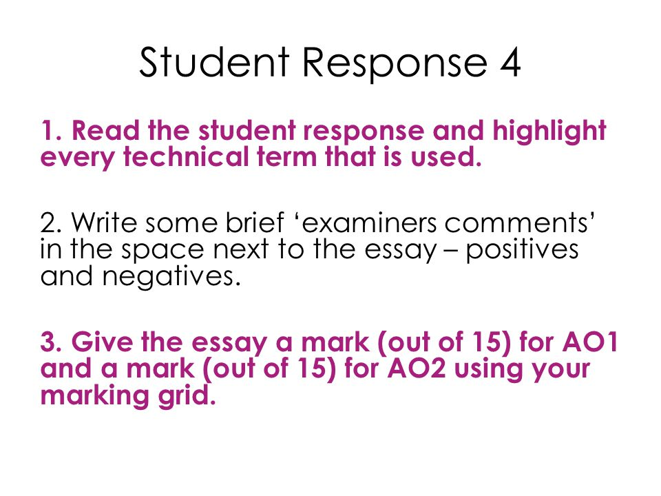 Student Response 4 1. Read the student response and highlight every technical term that is used.
