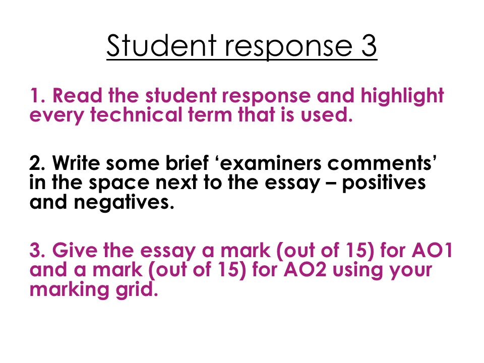 Student response 3 1. Read the student response and highlight every technical term that is used.