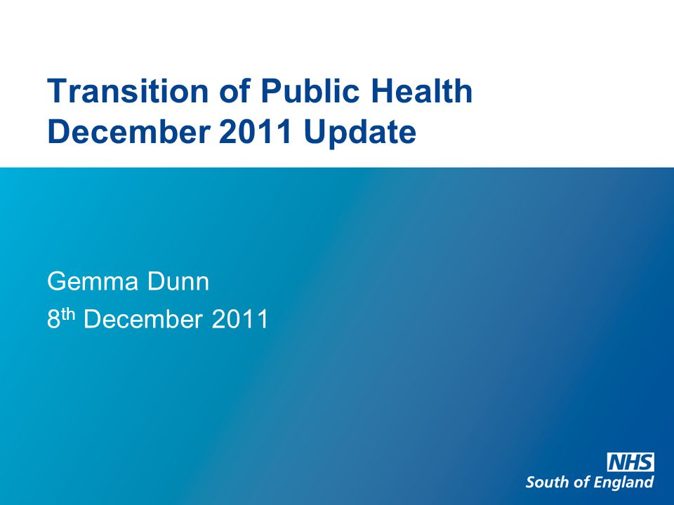 Transition of Public Health December 2011 Update Gemma Dunn 8 th December 2011