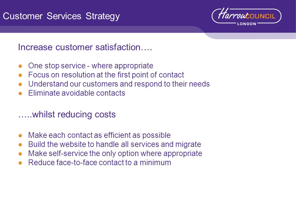 Customer Services Strategy Increase customer satisfaction….