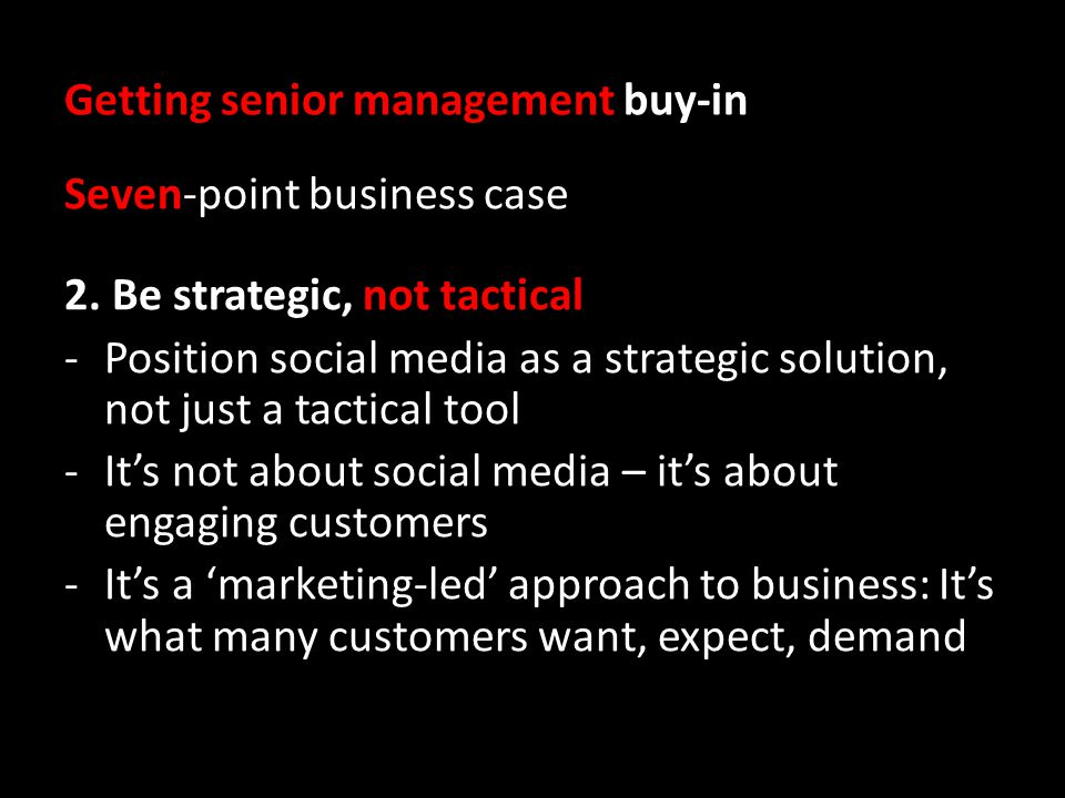 Getting senior management buy-in Seven-point business case 2.