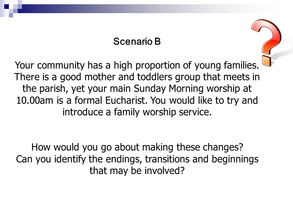 Scenario B Your community has a high proportion of young families.