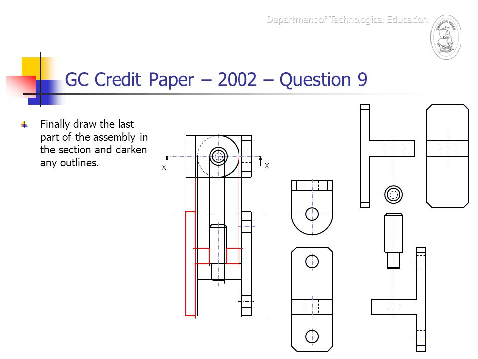 GC Credit Paper – 2002 – Question 9 As the question asks that hidden lines are not added to this view, there is only one further task to do to complete the section view.