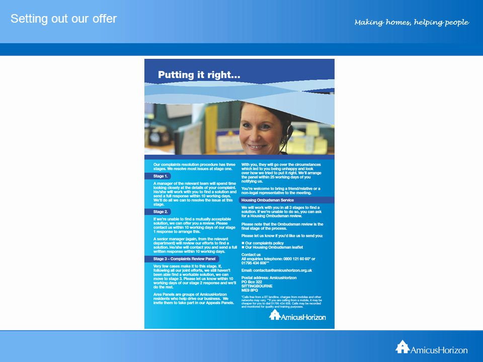 Making homes, helping people Setting out our offer