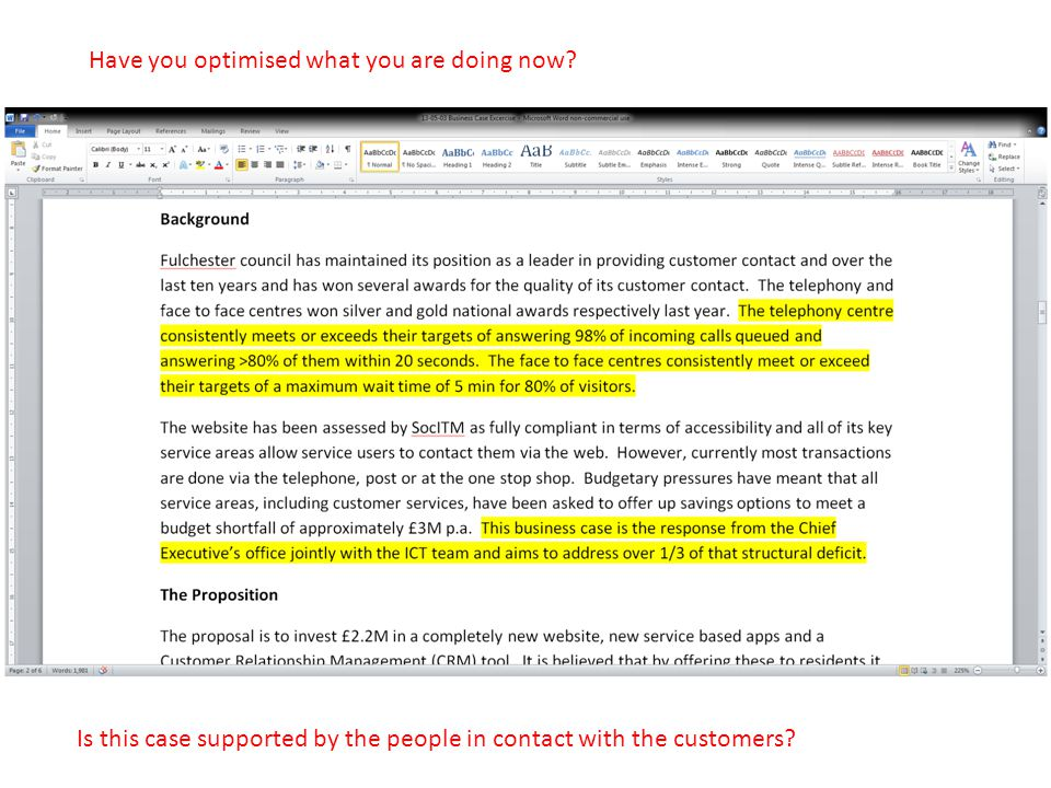 Have you optimised what you are doing now? Is this case supported by the people in contact with the customers?