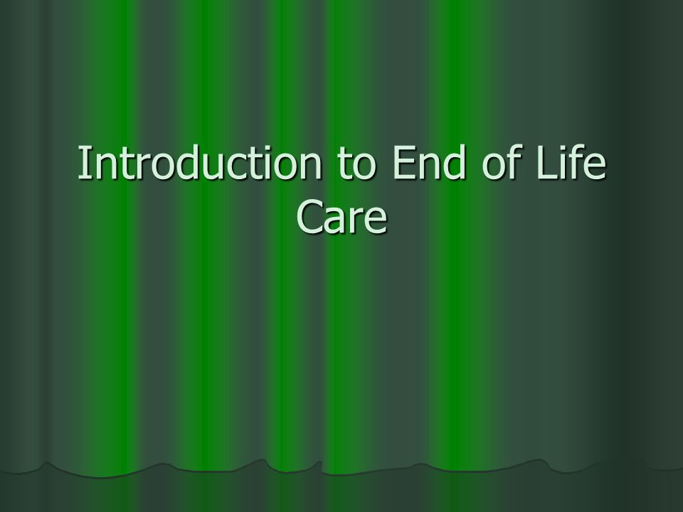 Introduction to End of Life Care