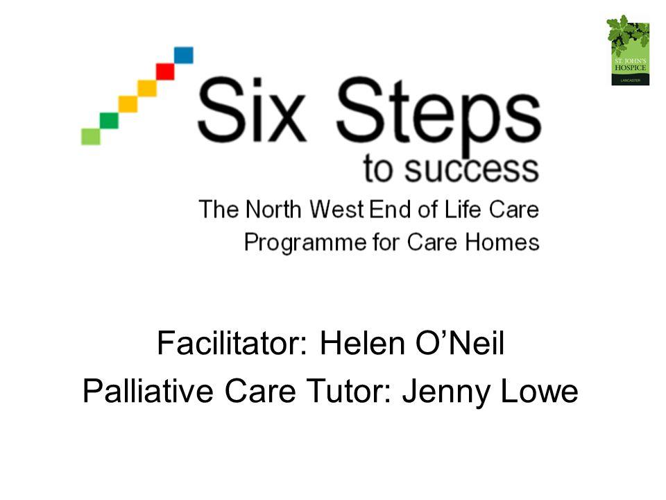 Facilitator: Helen O'Neil Palliative Care Tutor: Jenny Lowe