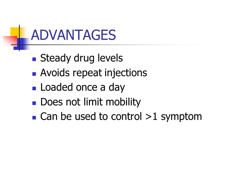 ADVANTAGES Steady drug levels Avoids repeat injections Loaded once a day Does not limit mobility Can be used to control >1 symptom