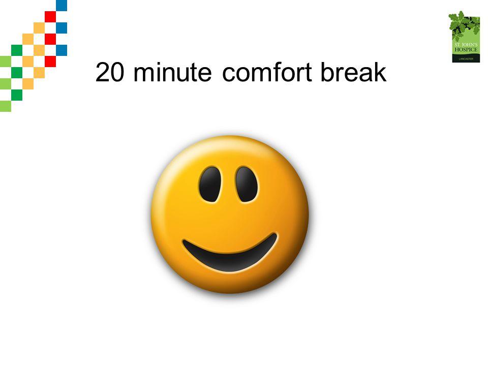 20 minute comfort break
