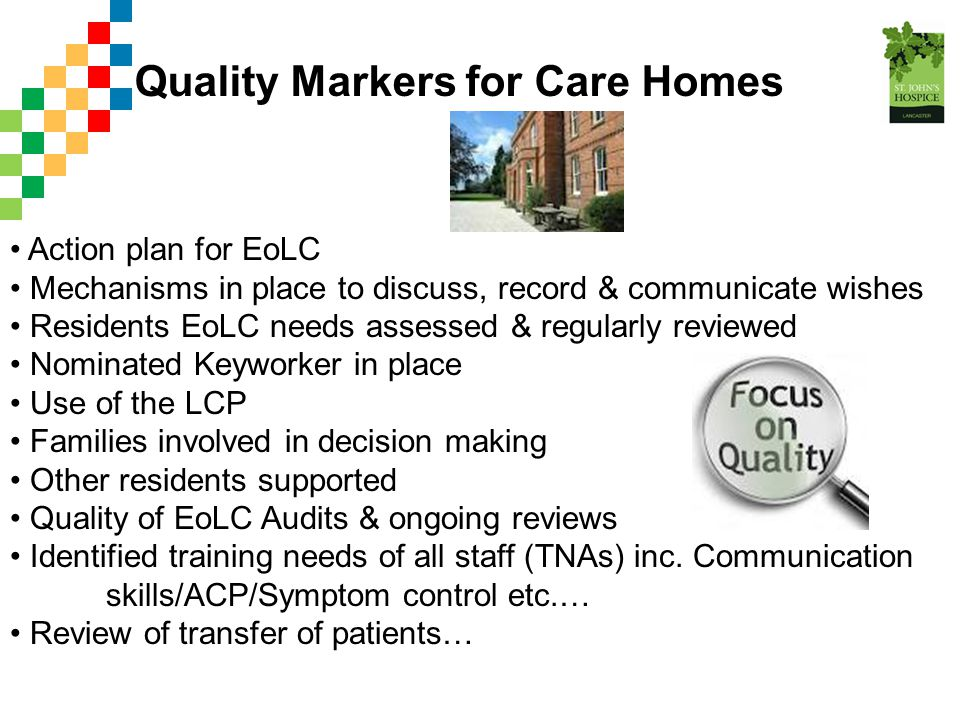 Action plan for EoLC Mechanisms in place to discuss, record & communicate wishes Residents EoLC needs assessed & regularly reviewed Nominated Keyworke