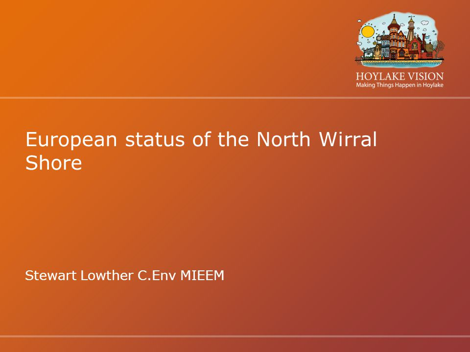 European status of the North Wirral Shore Stewart Lowther C.Env MIEEM
