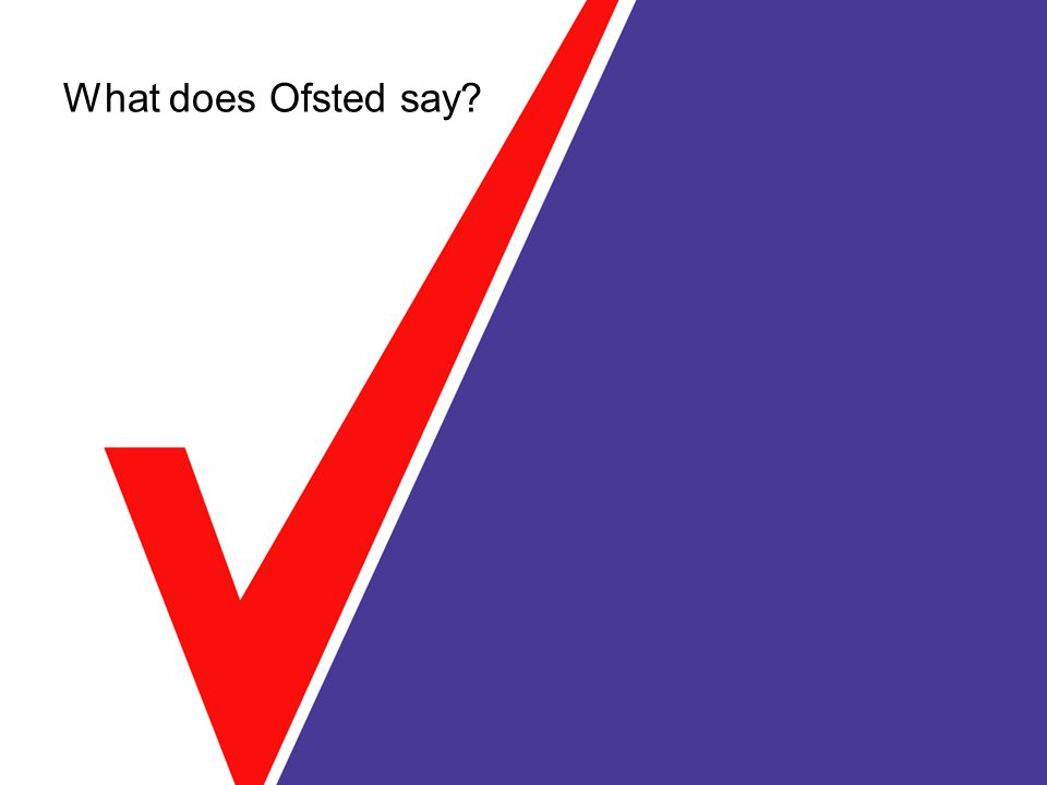 What does Ofsted say?