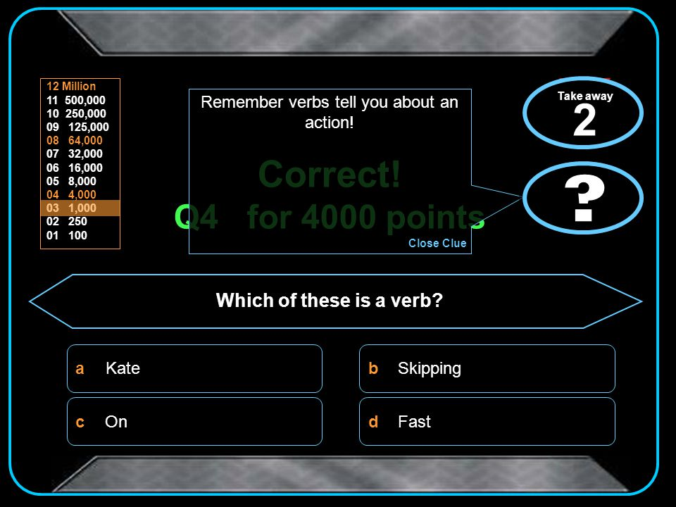 Sorry! That was the wrong answer You go away with 4000 points Click here to start again