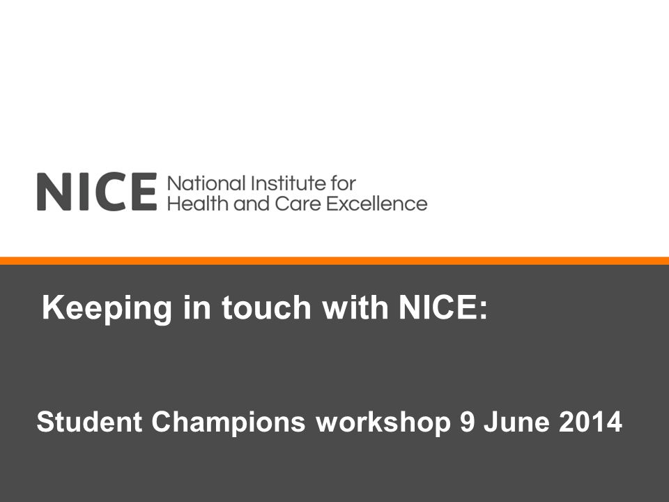 Keeping in touch with NICE: Student Champions workshop 9 June 2014