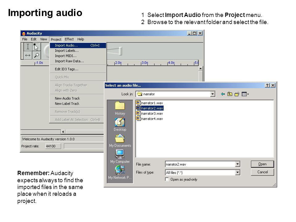 1Select Import Audio from the Project menu. 2Browse to the relevant folder and select the file.