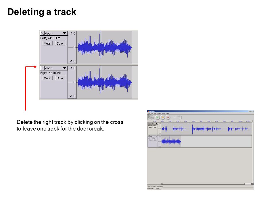 Deleting a track Delete the right track by clicking on the cross to leave one track for the door creak.
