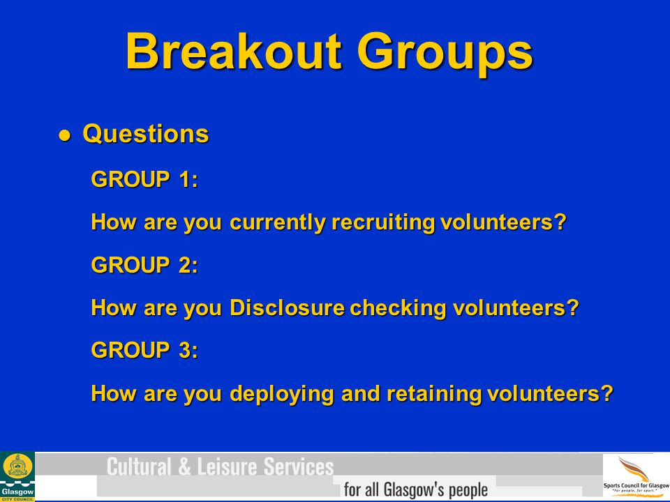 Breakout Groups Questions Questions GROUP 1: How are you currently recruiting volunteers.
