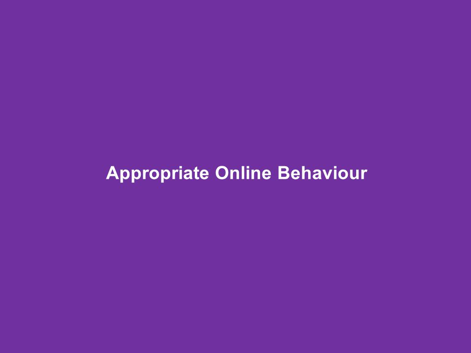Appropriate Online Behaviour