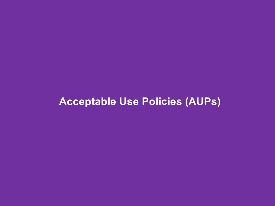 Acceptable Use Policies (AUPs)