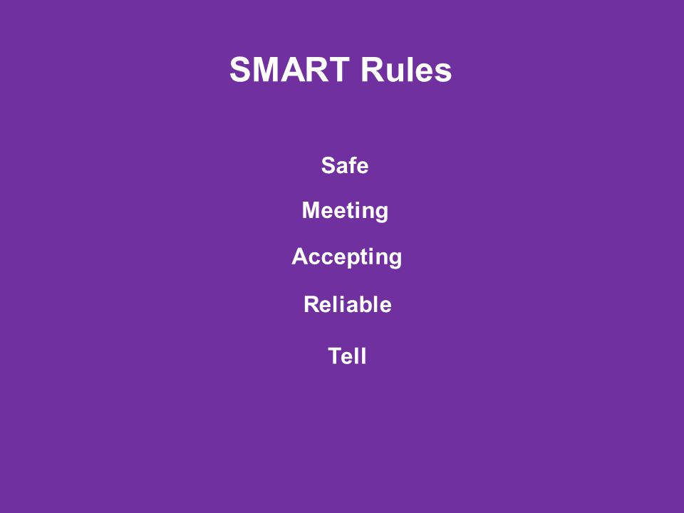 SMART Rules Safe Tell Reliable Accepting Meeting